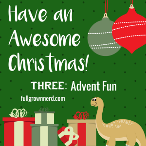 Have an Awesome Christmas: Day Three | Ms. Emily's Home for Full-Grown Nerds