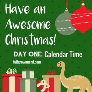 Have an Awesome Christmas: Day One | Ms. Emily's Home for Full-Grown Nerds