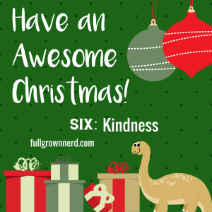 Have an Awesome Christmas: Day Six | Ms. Emily's Home for Full-Grown Nerds